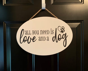 "Oval Enamel Sign ""All you need is love and a dog"""