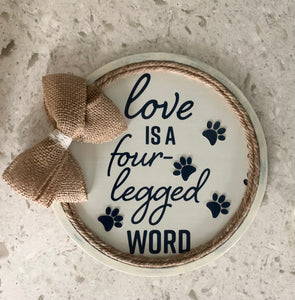 "Rustic Pizza Pan Dog Quote Sign ""Love is a four-legged WORD"""