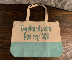 """Weekends are for the my Dog"" Glitter Teal Canvas Tote"