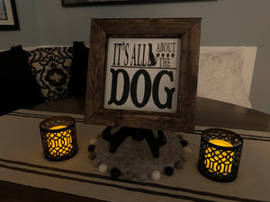 "Rustic Wood Sign ""It's all About the Dog"""