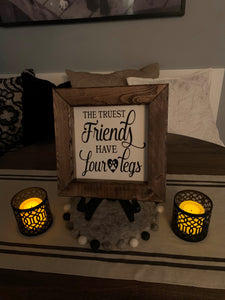 "Rustic wood Sign ""The Truest Friends have 4 Legs"""