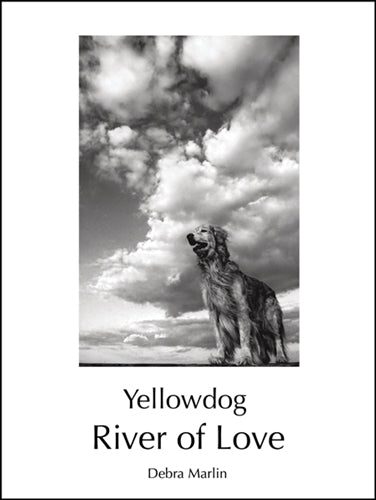 YellowDog River of Love by Debra Marlin Coffee Table Book