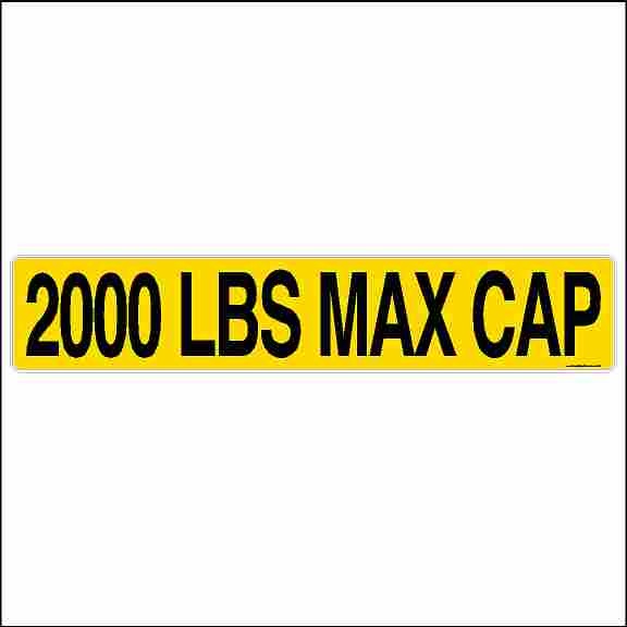 Safety yellow and black 2000 lbs max cap sticker