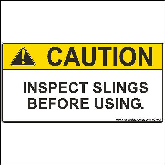 Overhead Crane Safety Sign Caution Inspect Sling Before Using