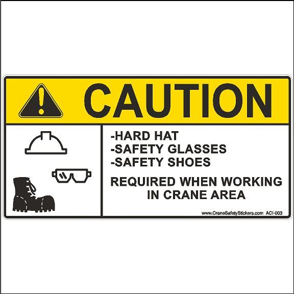 Crane Safety Sign Caution Hard Hat Safety Glasses Safety Shoes Required When Working In Crane Area.