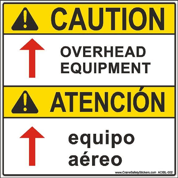 Bilingual Overhead Crane Safety Sign Caution Overhead Equipment, ATENCIÓN equipo aéreo.
