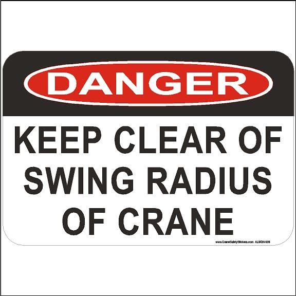 Aluminum Crane Safety Sign Danger Keep Clear Of Swing Radius Of Crane