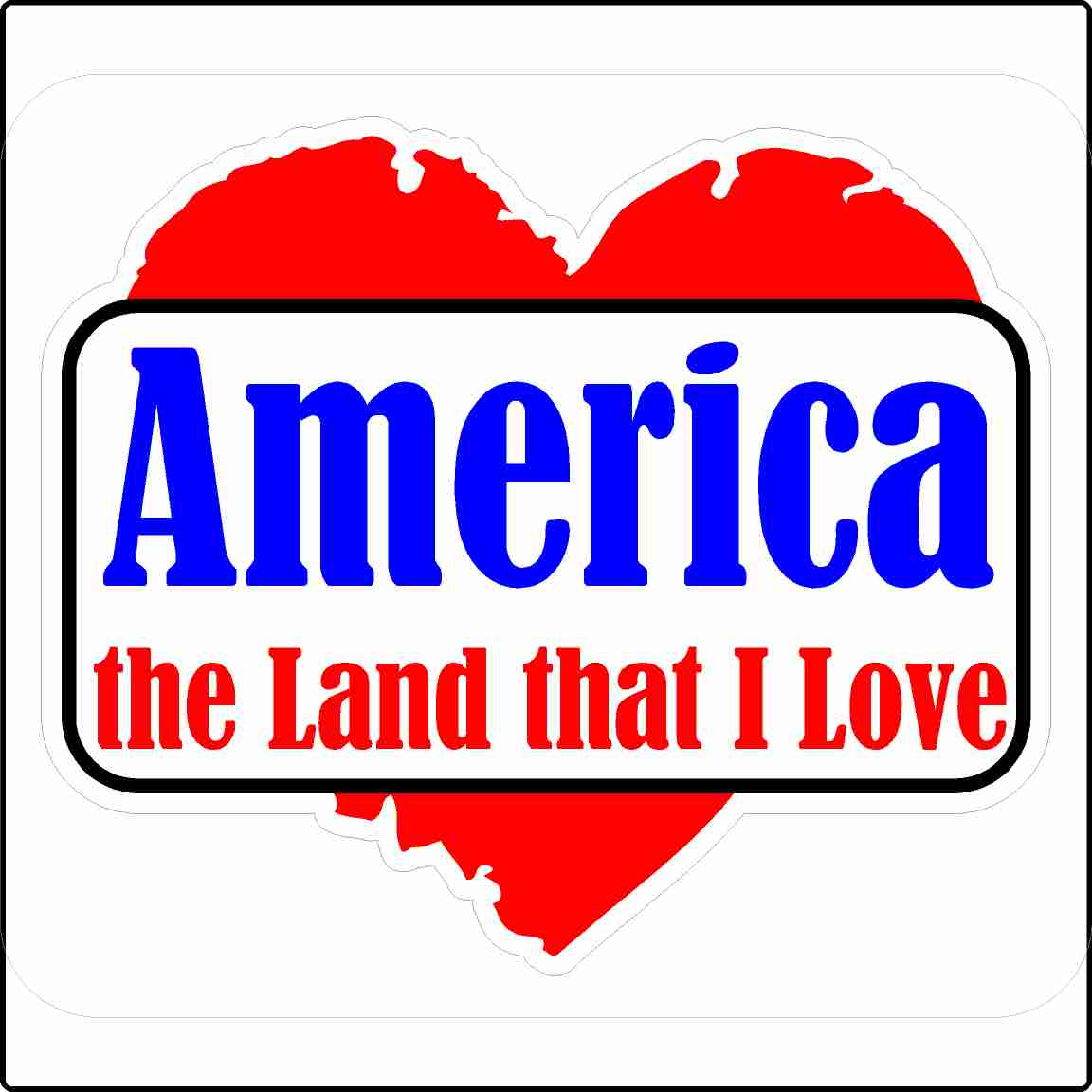 America The Land That I Love Sticker