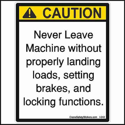 Never Leave Machine Without Properly Landing Loads Sticker