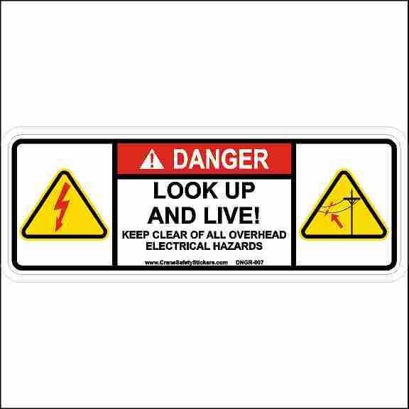 DANGER Look Up And Live Keep Clear Of All Overhead Electrical Hazards Sticker