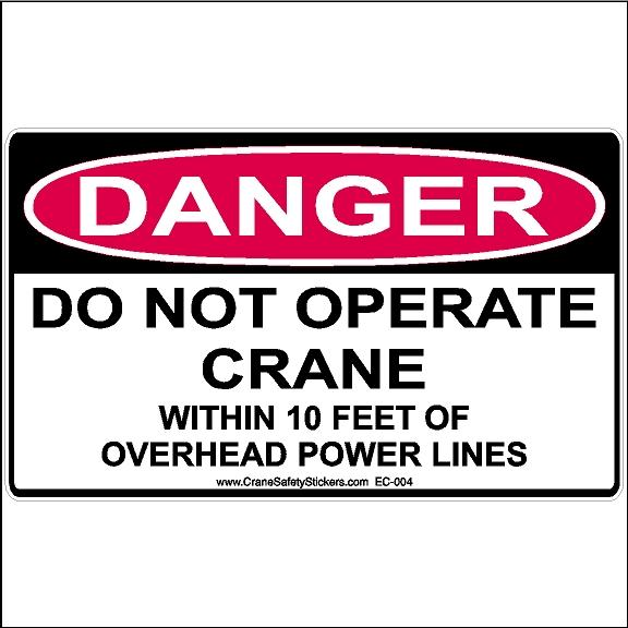 OSHA Sticker Danger Do Not Operate Crane Within 10 Feet of Power Lines.