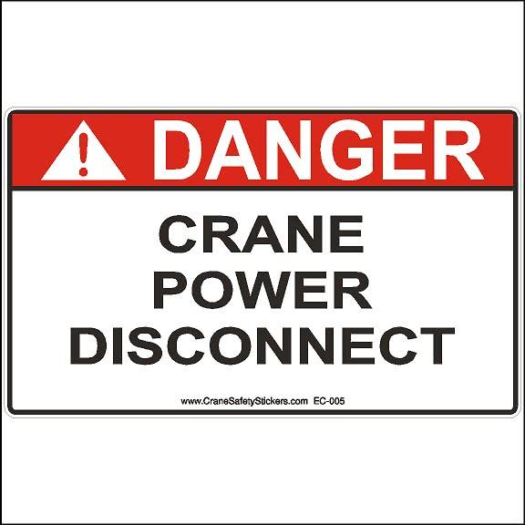 Danger Crane Power Disconnect Crane Safety Decal