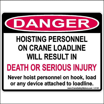 "Crane Safety Sticker with ""Hoisting personnel on crane loadline will result in death or serious injury"" printed on OSHA Decal"