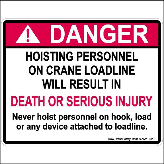 "Crane Safety Sticker with ""Hoisting personnel on crane loadline will result in death or serious injury"" printed on ANSI Decal"