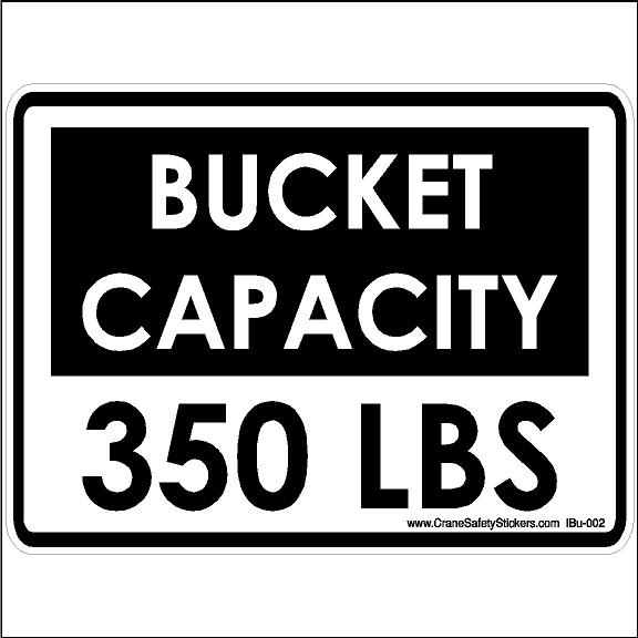 Bucket capacity 350 Lbs Safety Decal