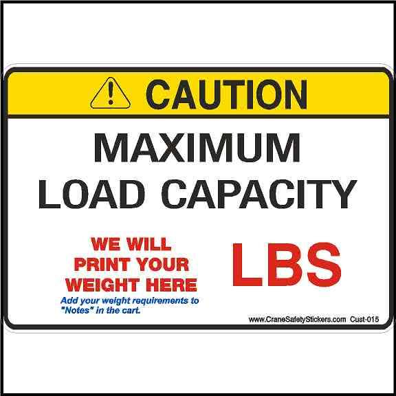 Maximum Load Capacity Sign Custom We Print With Your Weight Requirements