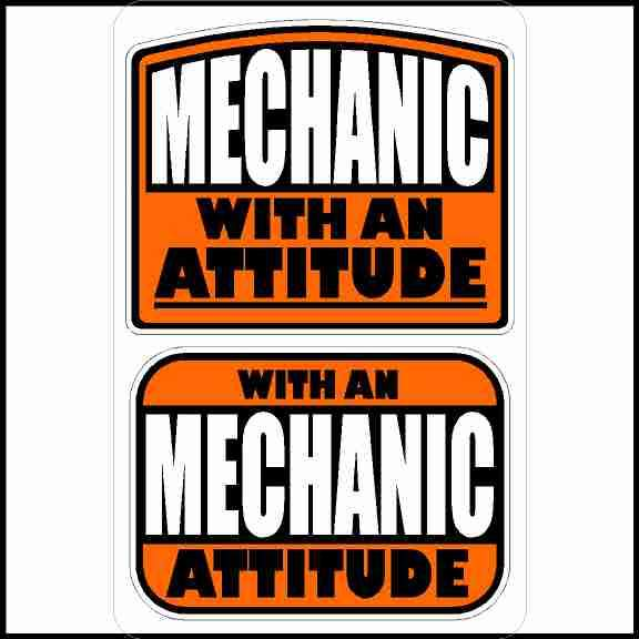 Mechanic With An Attitude Hard Hat Sticker