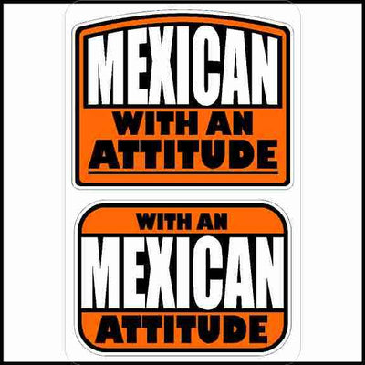 Mexican With An Attitude Sticker 2 Pack
