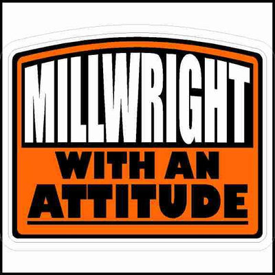 Millwright With An Attitude Hard Hat Sticker Curved Top