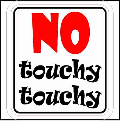 No Touchy Touchy Hard Hat Sticker