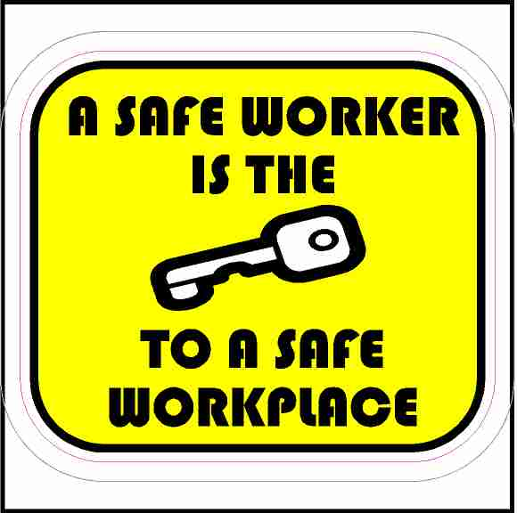 A Safe Worker Is The Key To A Safe Workplace Sticker