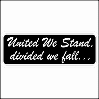 United We Stand Divided We Fall Sticker