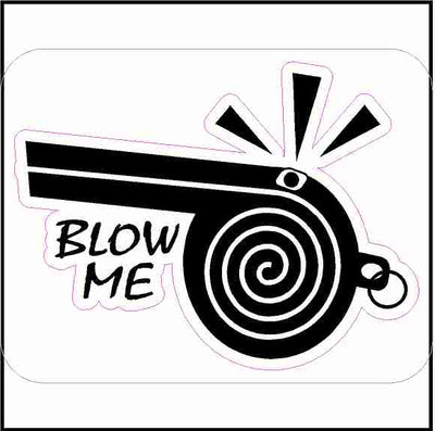 Whistle Blower Blow Me Hard Hat Sticker