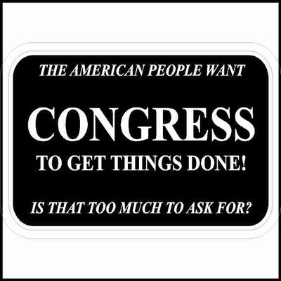 The American People Want Congress To Get Things Done Sticker