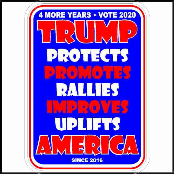 Trump Protects Promotes Rallies Improves Uplifts America Sticker