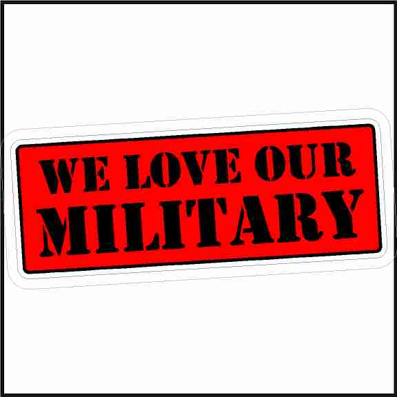 Patriotic Sticker We Love Our Military