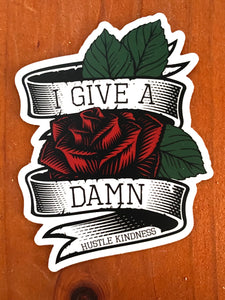 I Give A Damn Hustle Kindness Sticker