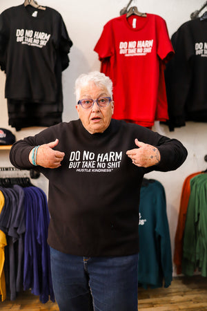 Do No Harm, But Take No Shit Crewneck Fleece