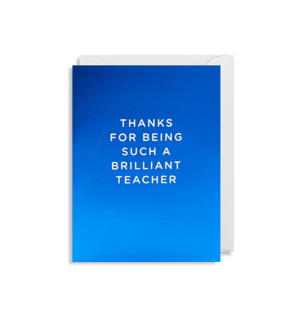 Thanks for Being Such a Brilliant Teacher