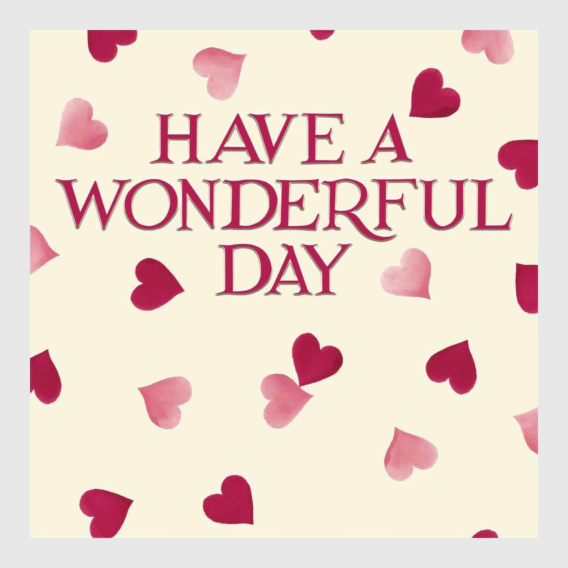 Have a Wonderful Day - Pink Hearts