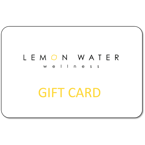 Lemon Water Wellness Gift Card - $75 - Lemon Water Wellness