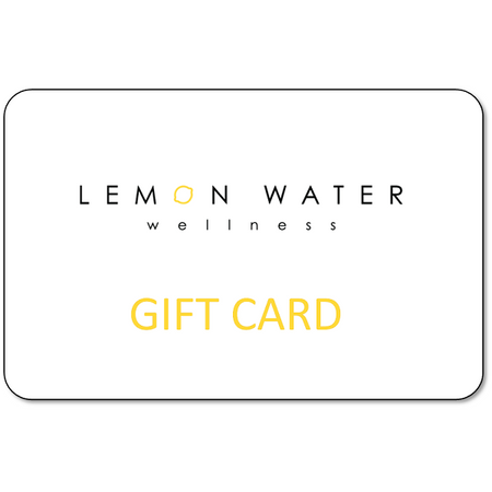 Lemon Water Wellness Gift Card - $50 - Lemon Water Wellness
