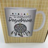 Inspirational Mug 'Everything starts as somebody's daydream'
