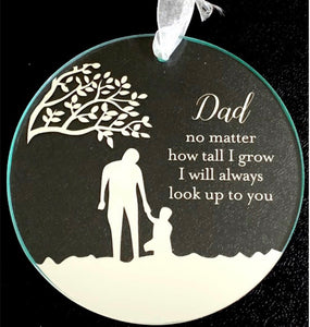 Dad Glass Plaque ~ Mo matter how tall I grow