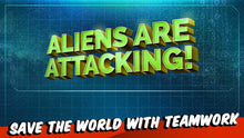 Load image into Gallery viewer, Aliens Are Attacking!