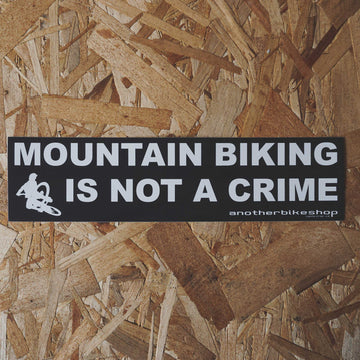 Mountain Biking is Not a Crime Sticker