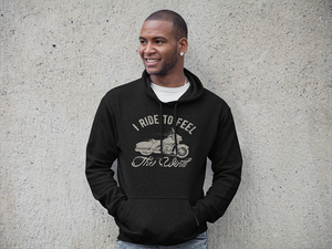 I ride to feel Wind Motorcycle Hoodie Sweatshirt