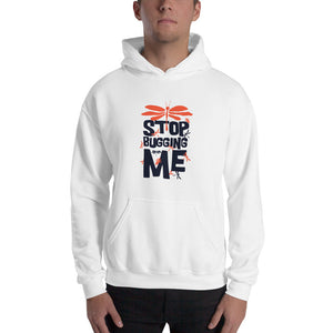 Stop Bugging me Hooded Sweatshirt