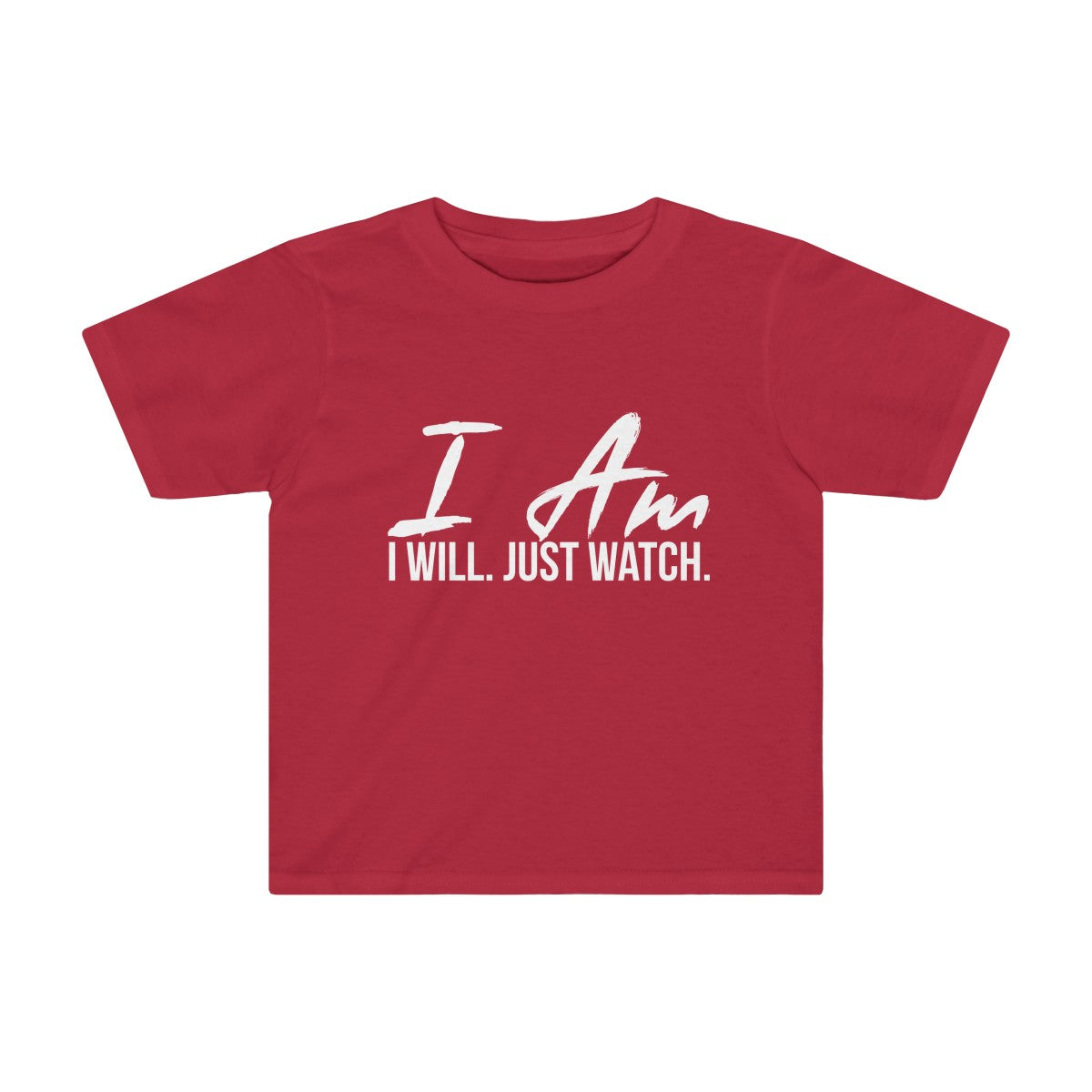 Toddler I AM. I WILL. JUST WATCH. Tee - Peyticakes
