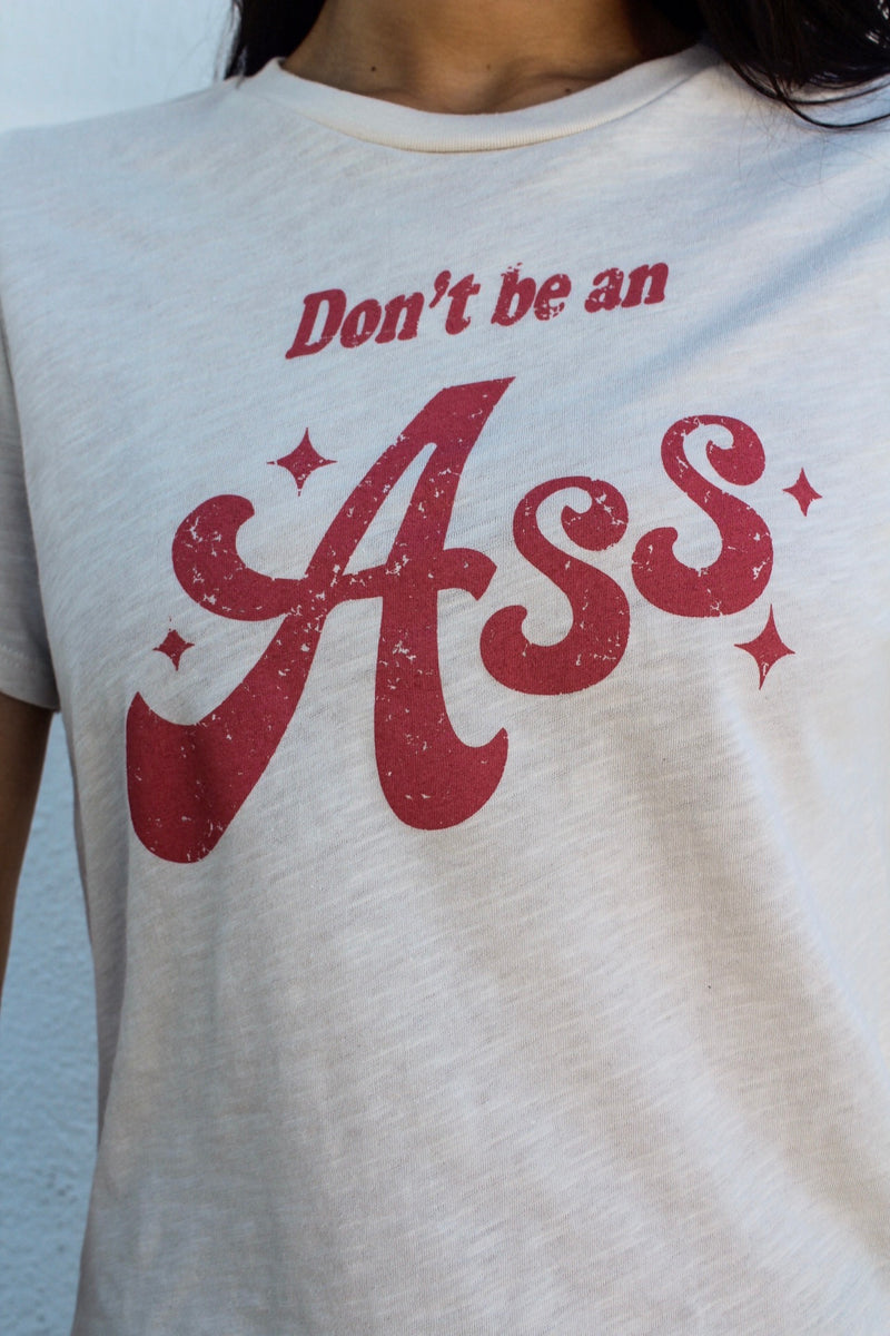 Don't Be An Ass Tee | Diosa Life + Style | Women's Online Boutique