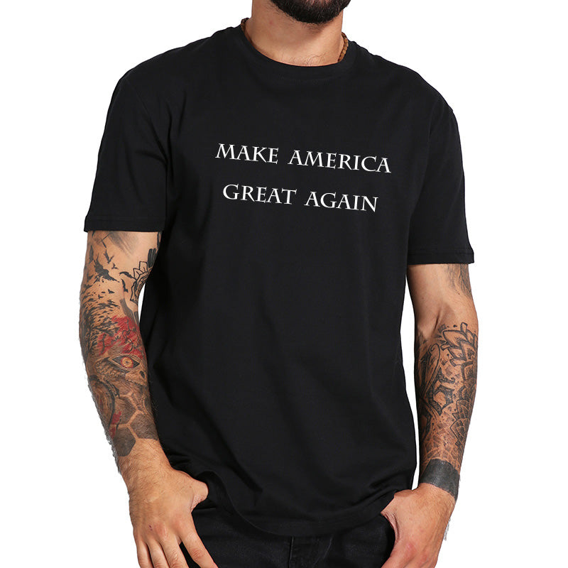 Make America Great Again Tshirt 100% Cotton Letter Print Novelty Camiseta Unisex Fashion Ins Hipster Shirts