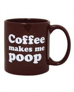 Attitude Mug - Coffee Makes Me Poop - 22 oz