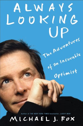 Always Looking Up: The Adventures of an Incurable Optimist [Hardcover]