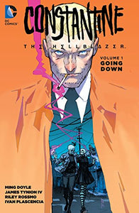 Constantine: The Hellblazer Vol. 1: Going Down [Paperback]