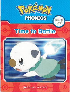Pokemon Phonics: Time to Battle (Book 9 Long I)