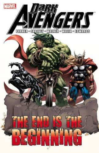 Dark Avengers: The End is the Beginning [Paperback]